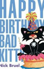 Happy birthday bad kitty by Scourgelover123