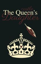 The Queen's Daughter by castleinthesky