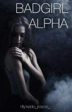 Badgirl Alpha by katie_reads_