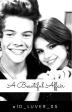 A Beautiful Affair (Harry Styles Fan Fiction) by 1d_luver_05