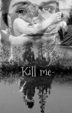 Kill me -Muke- by piecevofsky