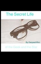 The Secret Life of the Geek and the Star by DerpeehRini