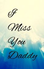I miss you daddy by CindySubasic