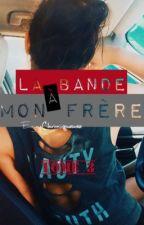 La bande à mon frère [tome 3] by EnjoyChroniqueuse