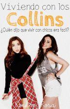 Viviendo con los Collins by Sandia_Rosa