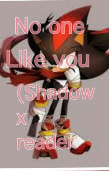 No one like you (Shadow x reader)