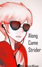 Along came strider (A dave strider x reader) by toxicblaze