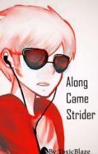 Along came strider (A dave strider x reader) by toxicblaze