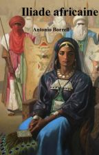 Iliade africaine   (version originale en français) by Antonioborrell