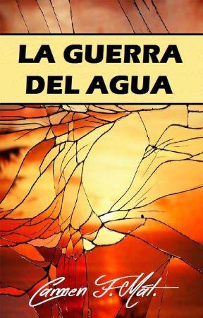 La Guerra del Agua by CarmenFMat