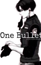 One Bullet ||LevixReader|| by EvelynYang0