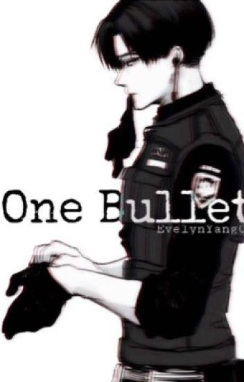 One Bullet ||LevixReader||