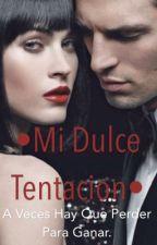 •Mi Dulce Tentacion• (En Edición) by dulceder