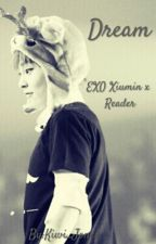 Dream (EXO Xiumin x Reader) by Kiwi_Jones