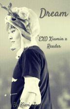 Dream (EXO Xiumin x Reader) by Kiwi_Jones