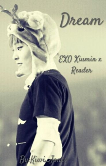 Dream (EXO Xiumin x Reader)