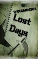 Lost Days by wounded381