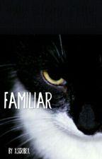 Familiar by xScribex