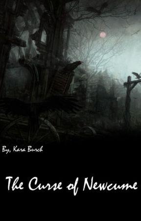 The Curse of Newcume by KaraBurch