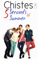 Chistes de 5SOS➳ 5 Seconds Of Summer by x_Esachicarara_x
