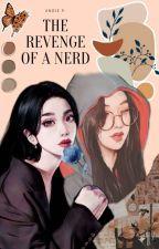The REVENGE Of  a NERD (slow update) by GirlDreamer_12