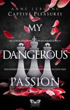 MY DANGER PASSION by Letra_Catartica