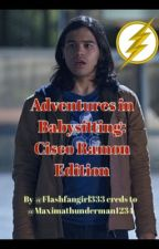 Adventures in Babysitting: Cisco Ramon Edition by FlashFanGirl333