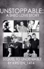 Unstoppable: A Sheo Love Story by Kristen_1414