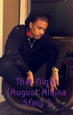 That Night ( August Alsina Story ) SLOW UPDATES by Mesha0102