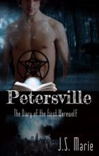 Petersville: The Diary of the First Werewolf by JSMarie