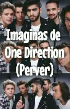 Imaginas de One Direction (perver) by jaquelineverdugo