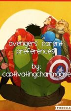 Avengers Parent Preferences/Imagines by captivatingcharmagne