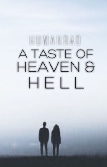 A Taste of Heaven and Hell [COMPLETED]