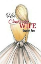 His Contract Wife ( On-going ) by thenie_lee