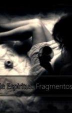 Cuestión de espíritus: Fragmentos de vidrio. by AlmaLuciaCisneros