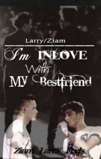 In Love With My Best Friend (Ziam, Larry)