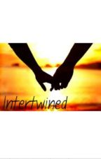 Intertwined (Book 3) *ON HOLD* by SydneyG_20