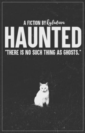 Haunted by kyladava
