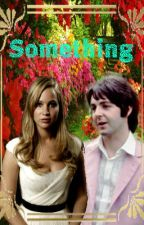 Something~Sequel to I Wanna Be Your Man~ by emmamccartneyniffler