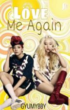 Love Me Again (GxG) [Completed] by gyumybby