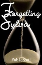 Forgetting Sylva by fablesoul