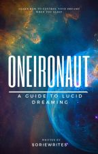 Oneironaut: A Guide to Lucid Dreaming by soriewrites