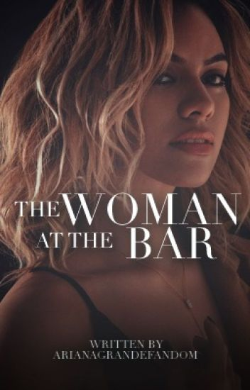 The Woman at the Bar ➳ Dinah Jane
