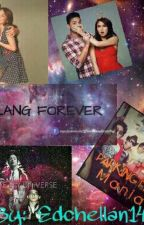 Walang FOREVER!! (a KathNiel and Parking5 Story) by Edchellan1426