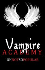 [Completed] Vampire Academy Vol. 1 by JeressyJace
