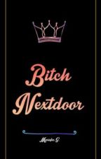 The Bitch Nextdoor [FIN] by Mariefer_G