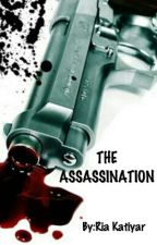 THE ASSASSINATION by DreaD_HearT