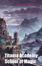 Titania Academy: School of magic by WarfrwakAsAlwsys
