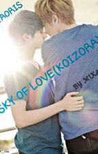 ❤ SKY OF LOVE ❤ ... 恋空-KOIZORA(ANGST) by mika9393