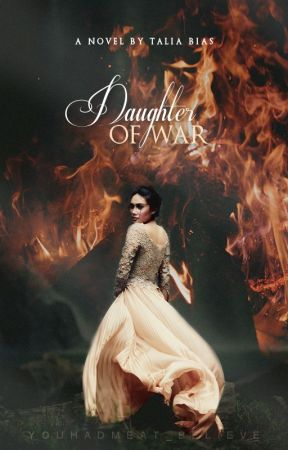 Daughter of War by YouHadMeAt_Believe